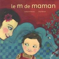 Catherine Moreau et Elise Mansot - Le m de maman.