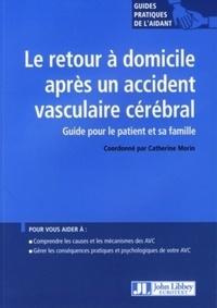 Catherine Morin - Le retour à domicile après un accident vasculaire cérébral.