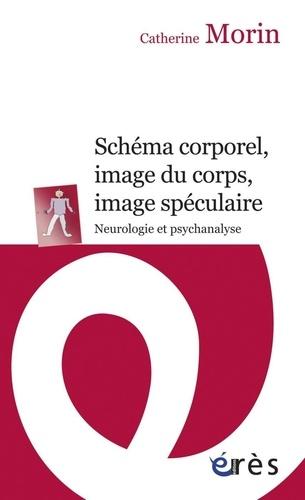 Schéma corporel, image du corps, image spéculaire. Neurologie et psychanalyse