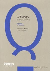 Catherine Morvan et Guylaine Rossi - L'Europe au quotidien cycle 3. 1 Cédérom