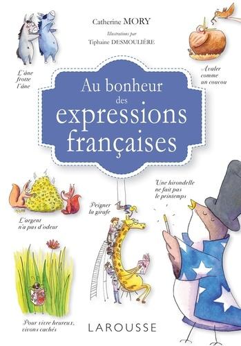 Au bonheur des expressions françaises - 9782035926029 - 11,99 €