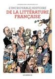 Catherine Mory et Philippe Bercovici - L'Incroyable histoire de la littérature française.