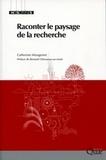 Catherine Mougenot et Bernard Chevassus-au-Louis - Raconter le paysage de la recherche.