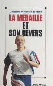 Catherine Moyen de Baecque et Maurice Herzog - La médaille et son revers.