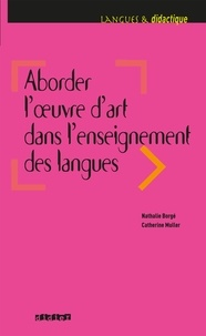Catherine Muller et Nathalie Borgé - Aborder l'oeuvre d'art dans l'enseignement des langues - Ebook.