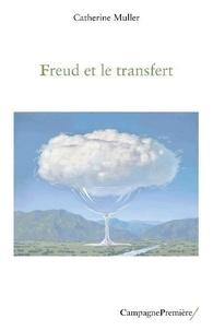 Catherine Muller - Freud et le transfert.