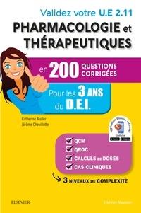 Catherine Muller et Jérôme Chevillotte - Validez votre UE 2.11 Pharmacologie et thérapeutiques en 200 questions corrigées - Pour les 3 années du DEI.
