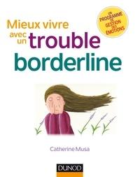Catherine Musa - Mieux vivre avec un trouble borderline - 2ed..
