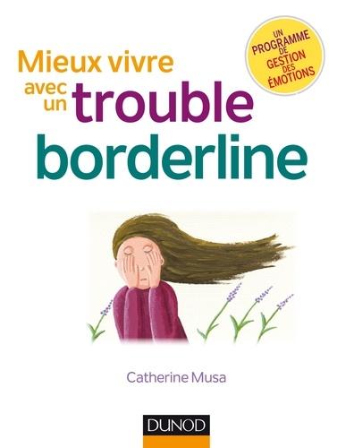 Mieux vivre avec un trouble borderline - Catherine Musa - Format ePub - 9782100792207 - 14,99 €