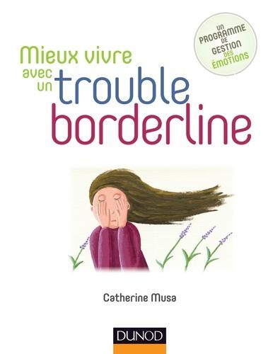 Mieux vivre avec un trouble borderline - Catherine Musa - Format PDF - 9782100755349 - 11,99 €