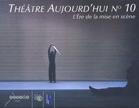 Catherine Naugrette et Béatrice Picon-Vallin - L'ère de la mise en scène.