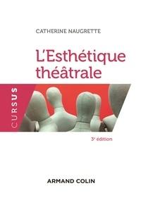 Catherine Naugrette - L'esthétique théatrâle.