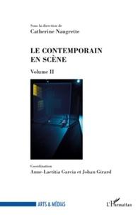 Catherine Naugrette - Le contemporain en scène - Volume II.