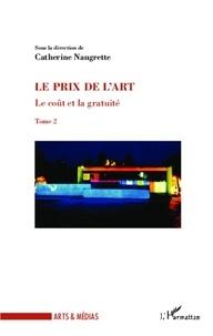 Catherine Naugrette - Le coût et la gratuité - Tome 2, Le prix de l'art.