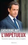 Catherine Nay - L'impétueux.