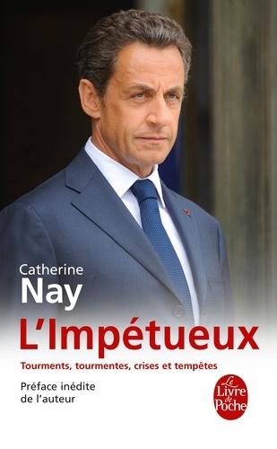 Catherine Nay - L'Impétueux - Tourments, tourmentes, crises et tempêtes.