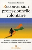 Catherine Négroni - Reconversion professionnelle volontaire.