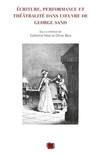 Ecriture, performance et théâtralité dans l'oeuvre de George Sand