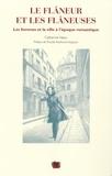 Catherine Nesci - Le flâneur et les flâneuses - Les femmes et la ville à l'époque romantique.