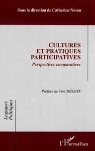 Catherine Neveu - Cultures et pratiques participatives - Perspectives comparatives.