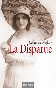 Catherine Neykov - La Disparue.