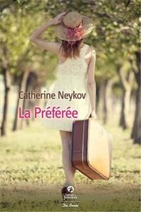 Catherine Neykov - La Préférée.