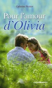 Catherine Neykov - Pour l'amour d'Olivia.