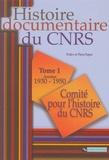 Catherine Nicault et Virginie Durand - Histoire documentaire du CNRS - Tome 1, Années 1930-1950.