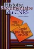 Catherine Nicault et Virginie Durand - Histoire documentaire du CNRS - Tome 2, Années 1950-1981.