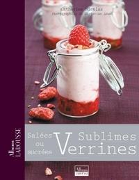 Catherine Nicolas - Sublimes Verrines - Salées ou sucrées.
