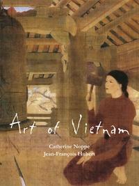 Catherine Noppe et Jean-François Hubert - Art of Vietnam.