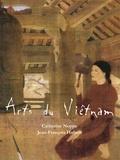 Catherine Noppe et Jean-François Hubert - Arts du Viêtnam.