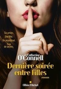 Catherine O'Connell - Dernière soirée entre filles.