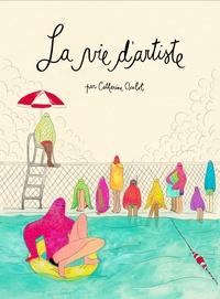 Téléchargement de Google ebook store La vie d'artiste par Catherine Ocelot RTF PDF iBook 9782360121151