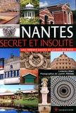 Catherine Olart - Nantes secret et insolite - Les trésors cachés de la cité des ducs.