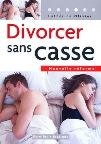 Catherine Olivier - Divorcer sans casse.