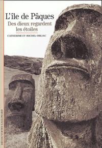 Catherine Orliac et Michel Orliac - L'île de Pâques - Des dieux regardent les étoiles.