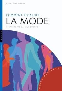 Catherine Ormen - Comment regarder... La mode - Histoire de la silhouette.