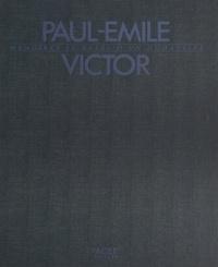 Catherine Orphelin et Patrice Chauvin - Paul-Émile Victor - Mémoires et rêves d'un humaniste.