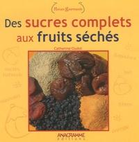 Des sucres complets aux fruits séchés.pdf
