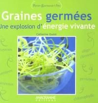 Catherine Oudot - Graines germées - Une explosion d'énergie vivante.