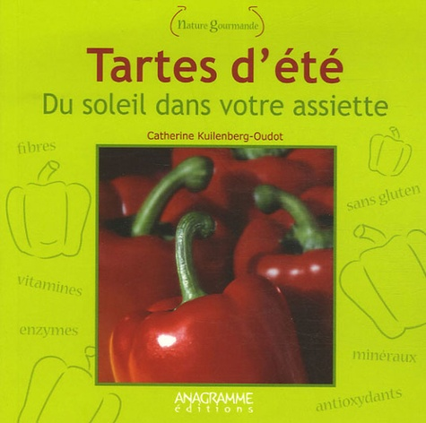 Catherine Oudot - Tartes d'été - Du soleil dans votre assiette.