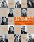 Catherine Panchout et Elisabeth Védrenne - Les pionnières - Dans les ateliers des femmes artistes du XXe siècle.