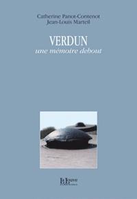 Catherine Panot-Contenot et Jean-Louis Marteil - Verdun - Une mémoire debout.