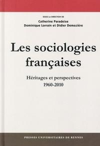 Catherine Paradeise et Dominique Lorrain - Les sociologies françaises - Héritages et perspectives (1960-2010).