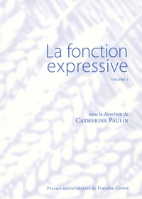 Catherine Paulin - La fonction expressive - Volume 1.
