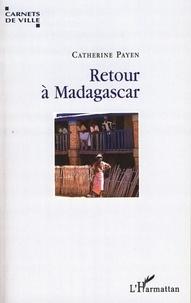 Catherine Payen - Retour à Madagascar.