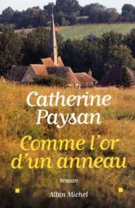 Catherine Paysan - Comme l'or d'un anneau.