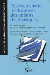 Catherine Pech-Georgel et Florence George - Prises en charge rééducatives des enfants dysphasiques.