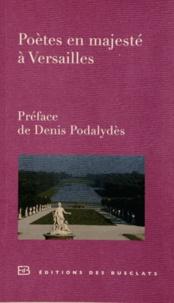 Catherine Pégard - Poètes en majesté à Versailles.
